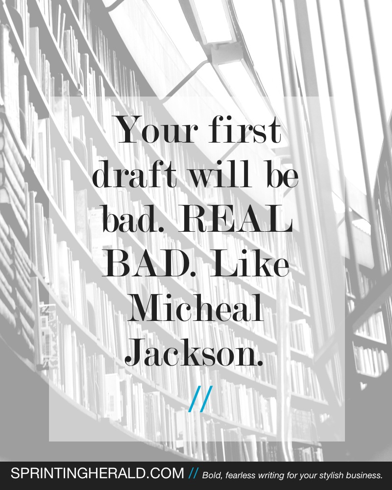 Your First Draft WILL be Bad. Write it Anyway. // SprintingHerald.com